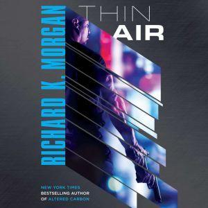 Thin Air, Richard K. Morgan