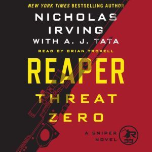 Reaper: Threat Zero: A Sniper Novel, Nicholas Irving