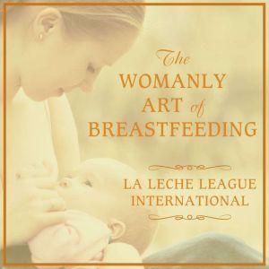The Womanly Art of Breastfeeding, Teresa Pitman