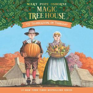 Magic Tree House #27: Thanksgiving on Thursday, Mary Pope Osborne