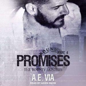 Promises: Part 4, A.E. Via