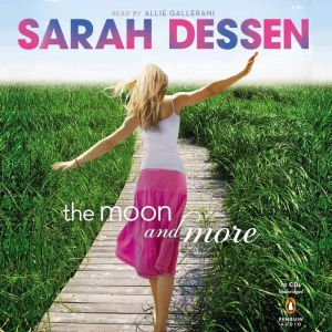 The Moon and More, Sarah Dessen