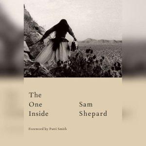 The One Inside, Sam Shepard
