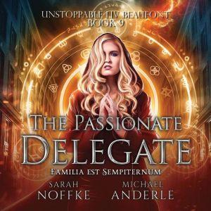 Passionate Delegate, The, Sarah Noffke/Michael Anderle