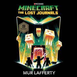 Minecraft: The Lost Journals: An Official Minecraft Novel, Mur Lafferty