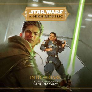 Star Wars The High Republic: Into the Dark, Claudia Gray