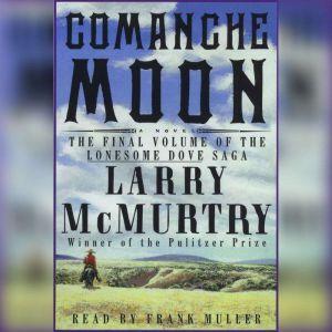 Comanche Moon, Larry McMurtry