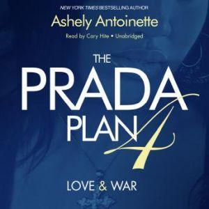 The Prada Plan 4: Love & War, Ashley Antoinette