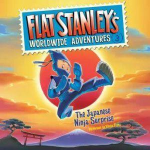 Flat Stanley's Worldwide Adventures #3: The Japanese Ninja Surprise, Jeff Brown