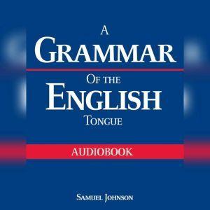 A Grammar of the English Tongue, Samuel Johnson