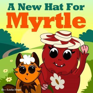 A New Hat for Myrtle, Leela Hope
