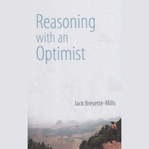 Reasoning With An Optimist Testing whether the world is alive and aware of us, Jack Bresette-Mills
