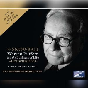 The Snowball Warren Buffett and the Business of Life, Alice Schroeder