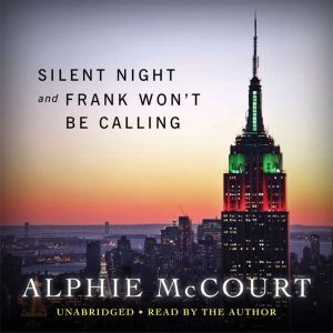 Silent Night and Frank Won't be Calling this Year, Alphie McCourt