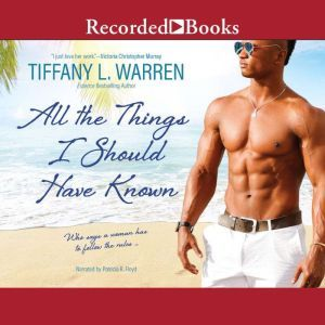 All the Things I Should Have Known, Tiffany L. Warren
