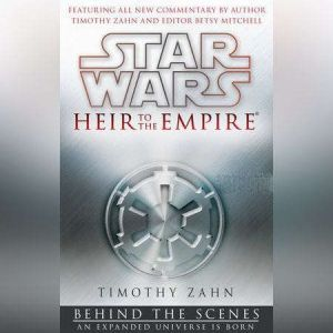 Star Wars: Heir to the Empire: Behind the Scenes: An Expanded Universe is Born, Timothy Zahn
