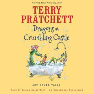 Dragons at Crumbling Castle: And Other Tales, Terry Pratchett