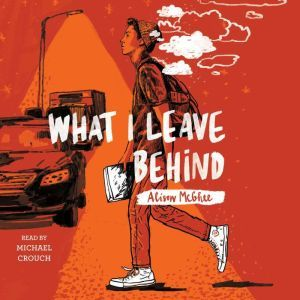 What I Leave Behind, Alison McGhee