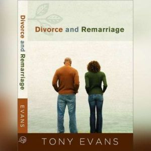Divorce and Remarriage, Tony Evans
