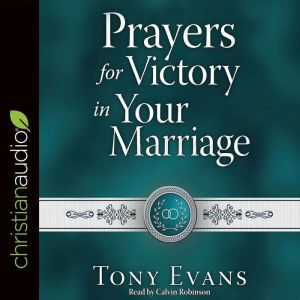 Prayers for Victory in Your Marriage, Tony Evans