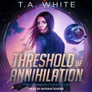 Threshold of Annihilation, T. A. White