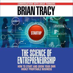 The Science of Entrepreneurship, Brian Tracy