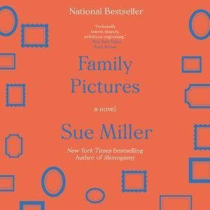Family Pictures: A Novel, Sue Miller