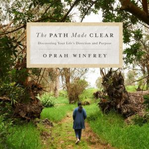 The Path Made Clear Discovering Your Life's Direction and Purpose, Oprah Winfrey