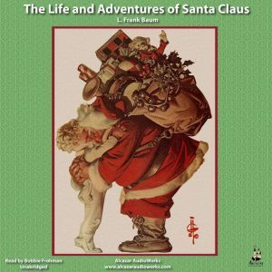 The Life and Adventures of Santa Claus, L. Frank Baum