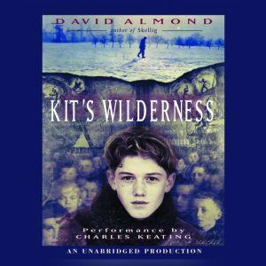Kit's Wilderness, David Almond