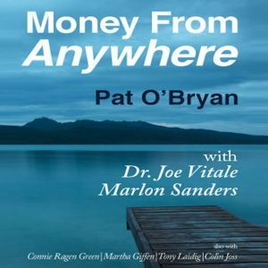 Money from Anywhere, Pat O'Bryan