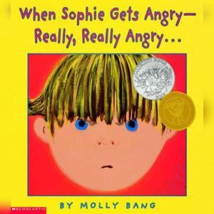 When Sophie Gets Angry?Really, Really Angry, Molly Bang