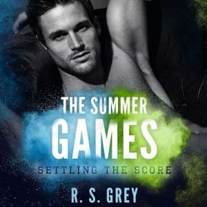 The Summer Games: Settling the Score, R.S. Grey