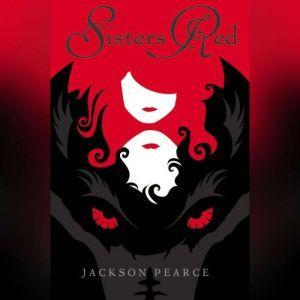 Sisters Red, Jackson Pearce