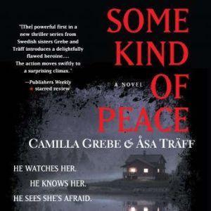Some Kind of Peace, Camilla Grebe