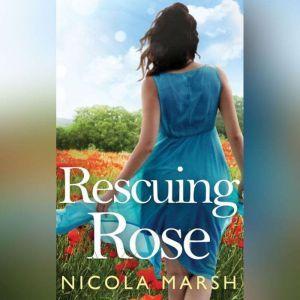 Rescuing Rose, Nicola Marsh