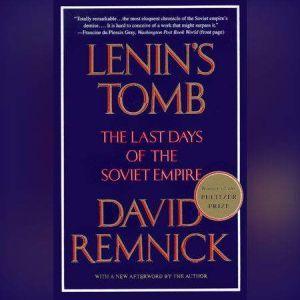 Lenin's Tomb The Last Days Of The Soviet Empire, David Remnick