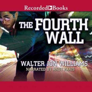 Fourth Wall, Walter John Williams