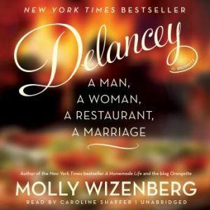 Delancey: A Man, a Woman, a Restaurant, a Marriage, Molly Wizenberg