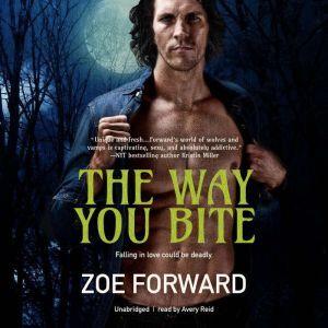 The Way You Bite, Zoe Forward