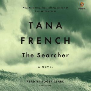 The Searcher A Novel, Tana French