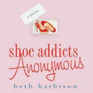 Shoe Addicts Anonymous, Beth Harbison