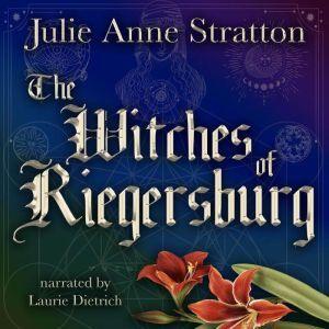The Witches of Riegersburg, Julie Anne Stratton