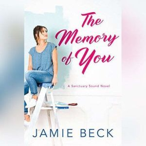 The Memory of You, Jamie Beck