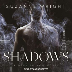 Shadows, Suzanne Wright