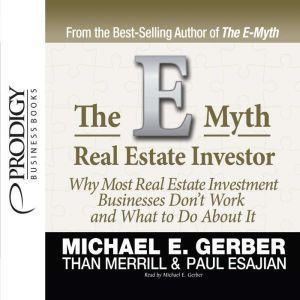 E-Myth Real Estate Investor, Michael E. Gerber
