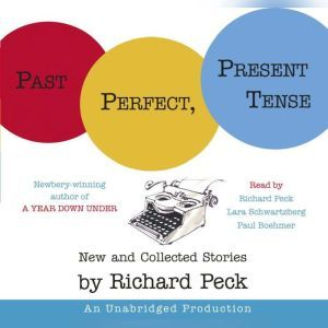 Past Perfect, Present Tense, Richard Peck