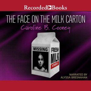 The Face on the Milk Carton, Caroline B. Cooney