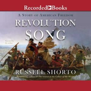 Revolution Song A Story of American Freedom, Russell Shorto