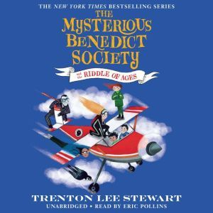 The Mysterious Benedict Society and the Riddle of Ages, Trenton Lee Stewart